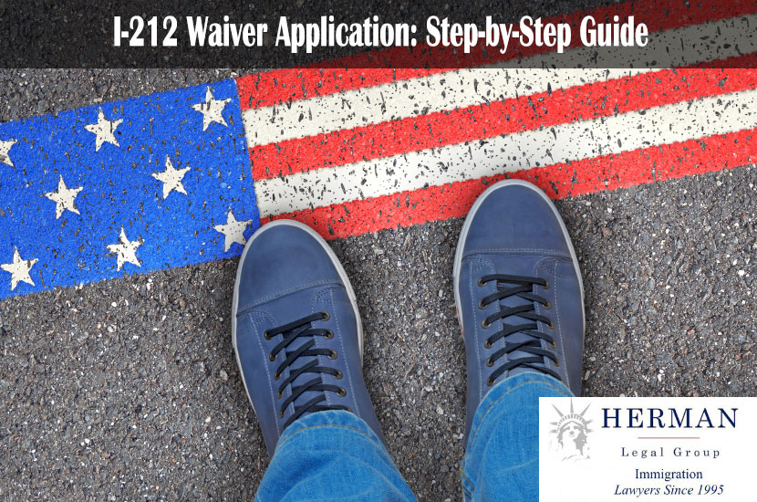 The I-212 Waiver Application: A Step-by-Step Guide
