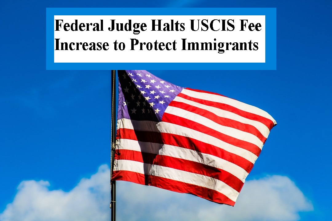USCIS Fee Increase Blocked